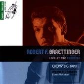 Robert F. Graettinger - Live At The Paradiso by Ebony Band