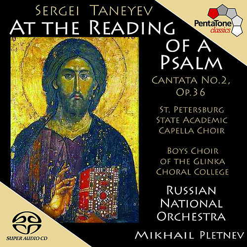 TANEYEV: At the Reading of a Psalm, Op. 36, 'Cantata No. 2' by Russian National Orchestra