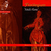 Play & Download Florilegium ('Fatale Flame') - Music from 18th Century France by Florilegium | Napster