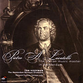 Locatelli: The Italian Music Master In Amsterdam by Amsterdam Baroque Orchestra