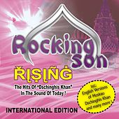 Play & Download Rising - International Edition (The Hits of Dschinghis Khan in the Sound of Today) by Rocking Son | Napster