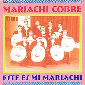 Play & Download MARIACHI COBRE: Este es mi Mariachi by Various Artists | Napster