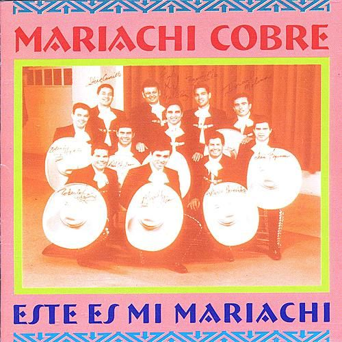 MARIACHI COBRE: Este es mi Mariachi by Various Artists