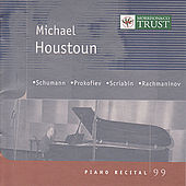 SCHUMANN / PROKOFIEV / SCRIABIN / RACHMANINOV: Piano Music by Michael Houstoun