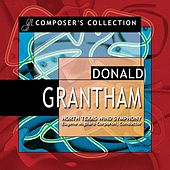 Play & Download Composer's Collection: Donald Grantham by North Texas Wind Symphony | Napster
