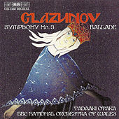 GLAZUNOV: Symphony No. 3, Op. 33 / Ballade, Op. 78 by BBC National Orchestra Of Wales