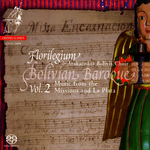 Play & Download Bolivian Baroque Vol 2: Music from the Missions and La Plata by Florilegium | Napster