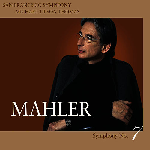 Play & Download Mahler Symphony No. 7 in E minor by San Francisco Symphony | Napster