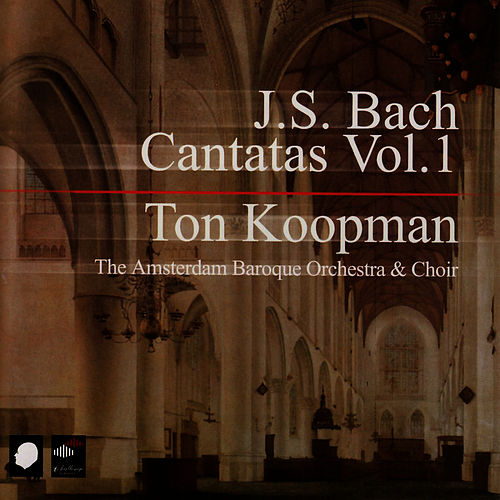 Play & Download J.S. Bach Cantatas Vol. 1 by Ton Koopman | Napster