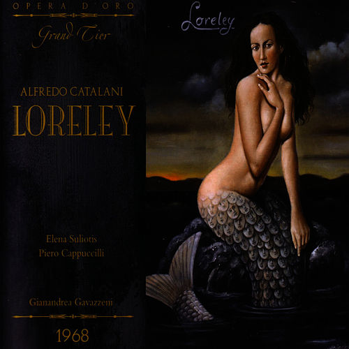 Catalani: Loreley / Live Performance, Milan, February 13, 1968 by Orchestra And Chorus Of La Scala, Milan