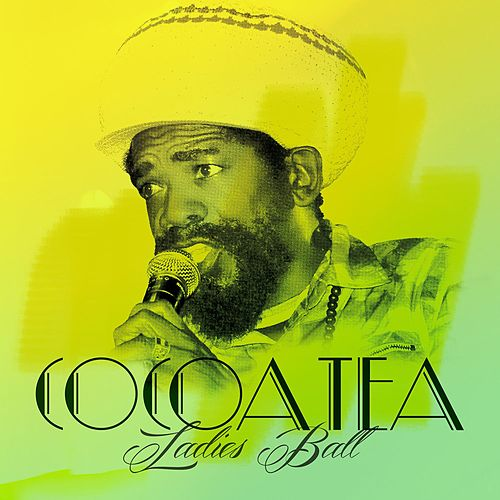 Play & Download Ladies Ball by Cocoa Tea | Napster