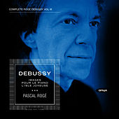 Play & Download Debussy Piano Music Vol III by Pascal Rogé | Napster