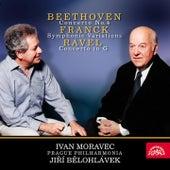 Beethoven, Ravel: Piano Concertos, Franck: Symphonic Variations / Moravec, Prague Philharmonia, Bělohlávek by Ivan Moravec