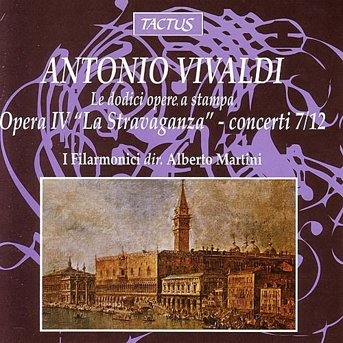 Vivaldi: Opera IV 'La Stravaganza' - concerti 7/12 by I Filarmonici