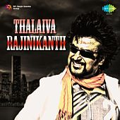 Play & Download Thalaiva: Rajinikanth by Various Artists | Napster