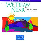 Play & Download We Draw Near by Marty Nystrom | Napster