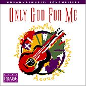 Play & Download Only God For Me by Various Artists | Napster