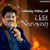 Play & Download Celebrating Melody With Udit Narayan by Udit Narayan | Napster