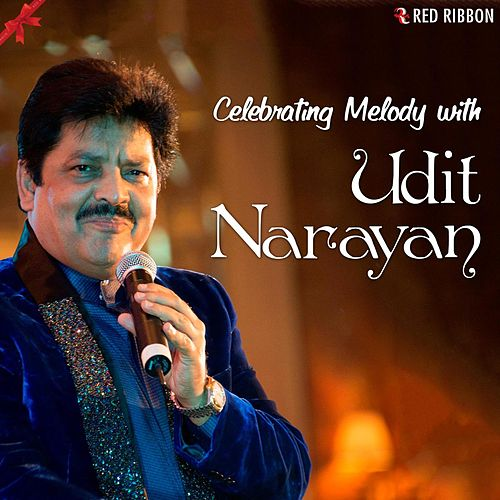 Celebrating Melody With Udit Narayan by Udit Narayan