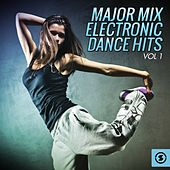 Major Mix Electronic Dance Hits, Vol. 1 by Various Artists