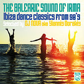 The Balearic Sound of Irma (Ibiza Dance Classics from 90's Selected by DJ Nova aka Yiannis Dorakis) by Various Artists