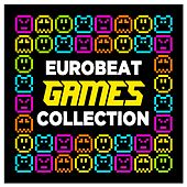Play & Download Eurobeat Games Collection by Various Artists | Napster