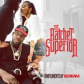 Play & Download Ratchet Superior - EP by DJ Scream | Napster