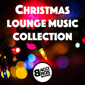 Play & Download Christmas Lounge Music Collection by Various Artists | Napster