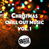 Christmas Chill Out Music Vol. 1 by Various Artists