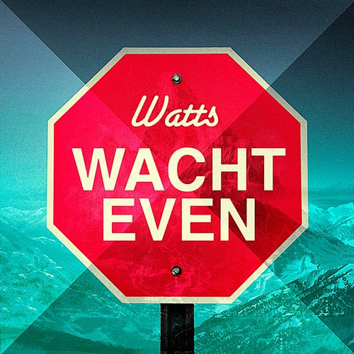 Play & Download Wacht Even by Watts (1) | Napster