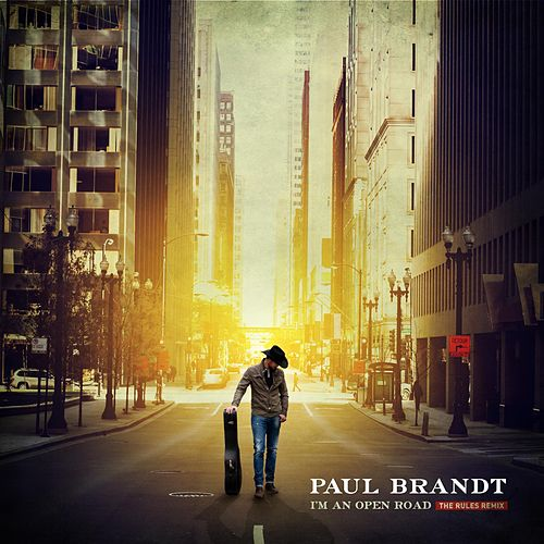 Play & Download I'm an Open Road (The Rules Remix) [feat. Jess Moskaluke] by Paul Brandt | Napster