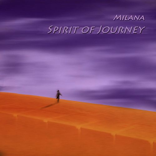 Spirit of Journey by Milana