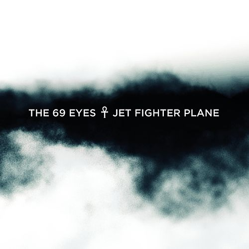 Play & Download Jet Fighter Plane by The 69 Eyes | Napster
