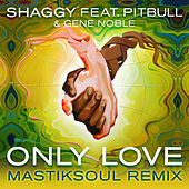 Play & Download Only Love (Mastiksoul Remix) by Shaggy | Napster