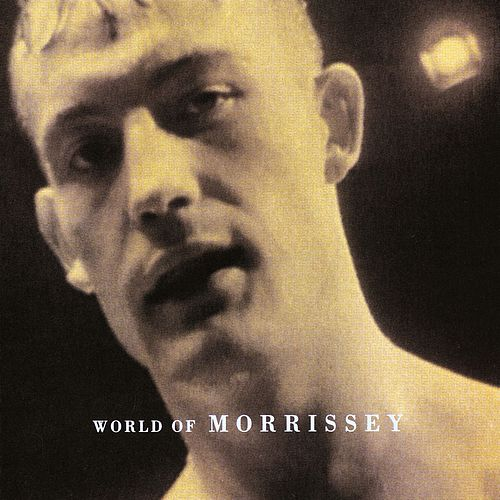Play & Download World Of Morrissey by Morrissey | Napster