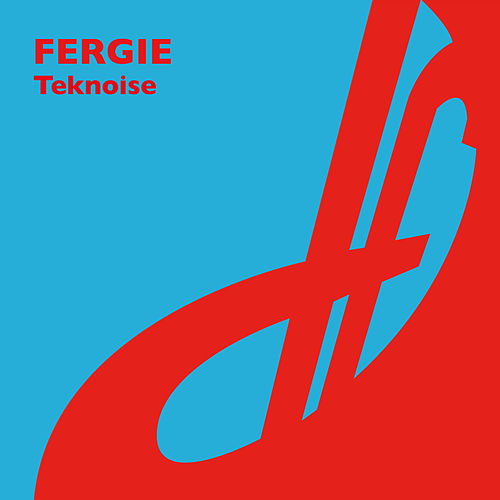 Play & Download Teknoise by Fergie | Napster
