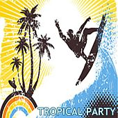 Play & Download Tropical Party CD ((Party Series)) by Various Artists | Napster