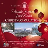 Play & Download CHRISTMAS VARIATIONS (Season's Greetings From Wales) by Various Artists | Napster