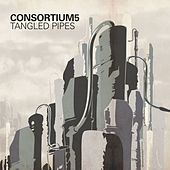 Play & Download Tangled Pipes by Consortium5 | Napster