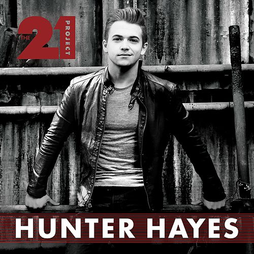 Play & Download The 21 Project by Hunter Hayes | Napster