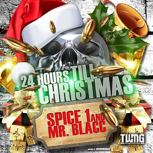 Play & Download 24 hours Till Christmas (feat. Mr. Blacc) - Single by Spice 1 | Napster