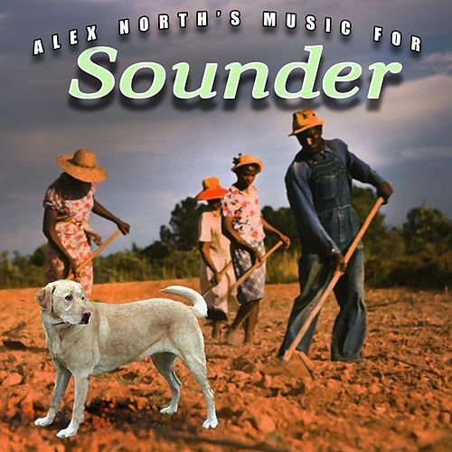 Play & Download Alex North's Music for Sounder by Alex North | Napster