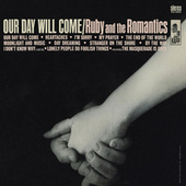 Play & Download Our Day Will Come by Ruby And The Romantics | Napster