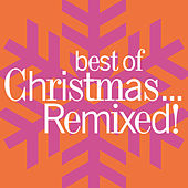 Best Of Christmas...Remixed! by Various Artists