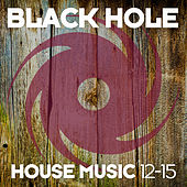 Black Hole House Music 12-15 by Various Artists