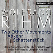 Play & Download Rihm: 2 Other Movements, Abkehr & Schattenstück by Radio-Sinfonieorchester Stuttgart des SWR | Napster