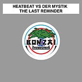 Play & Download The Last Reminder by Heatbeat | Napster