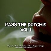 Play & Download Pass the Dutchie, Vol. 1 by Various Artists | Napster