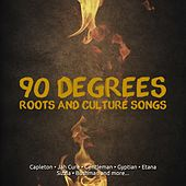 Play & Download 90 Degrees Roots and Culture Songs by Various Artists | Napster