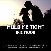 Play & Download Hold Me Tight (Irie Mood) by Various Artists | Napster